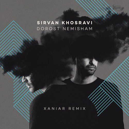 Sirvan-Khosravi-Dorost-Nemisham-(Xaniar Remix)