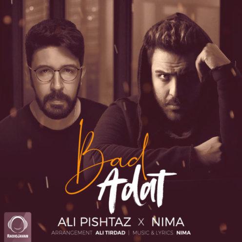 آهنگ بد عادت از علی پیشتاز و نیما