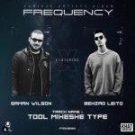 Behzad-Leito-Saman-Wilson-Tool-Mikheshe-Type-soon
